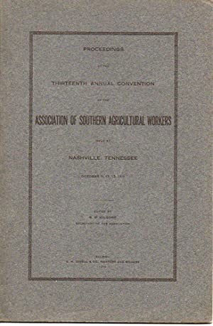 Proceedings of the Thirteenth Annual Convention of the Association of Southern Agricultural Worker ...