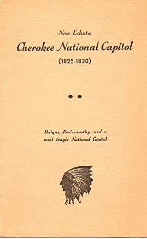 New Echota, Cherokee National Capitol (1825-1830) Unique, Praiseworthy, and a Most Tragic National ...