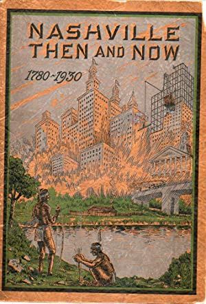 Nashville Then and Now 1780-1930: Weidner, Maude