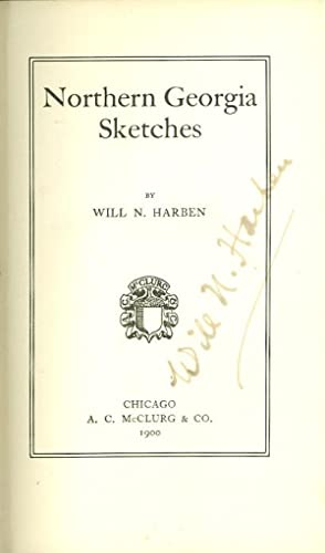 Northern Georgia Sketches: Harben, Will N.