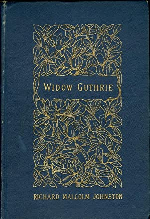 Widow Guthrie: Johnston, Richard Malcolm