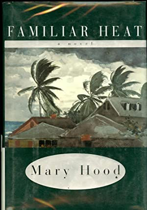 Familiar Heat: Hood, Mary