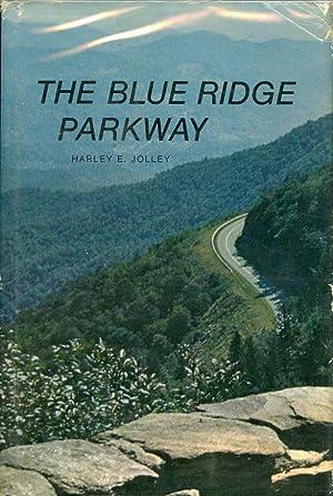 The Blue Ridge Parkway: Jolley, Harley E.