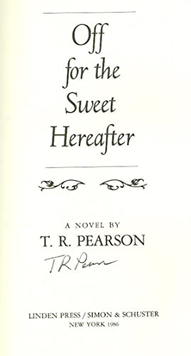 Off for the Sweet Hereafter: Pearson, T. R.