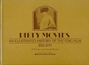 Dirty Movies An Illustrated History of the Stag Film, 1915-1970: Di Lauro, Al and Gerald Rabkin