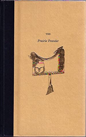 The Prairie Traveler A Handbook for Overland Expeditions 1859: Marcy, Randolph B.
