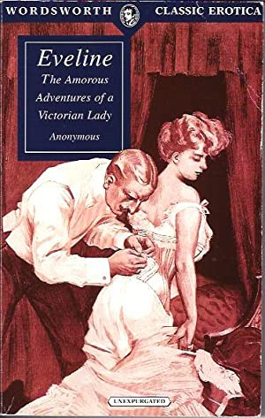 Eveline The Amorous Adventures of a Victorian Lady: Anonymous