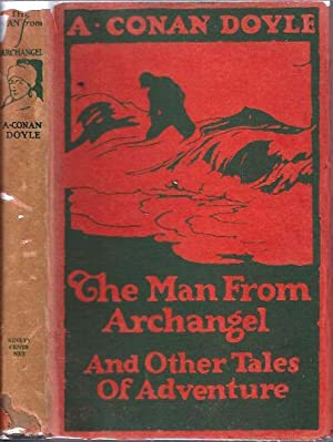 The Man from Archangel And Other Tales of Adventure: Doyle, A. Conan