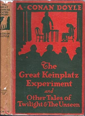 The Great Keinplatz Experiment And Other Tales of Twilight & the Unseen: Doyle, A. Conan