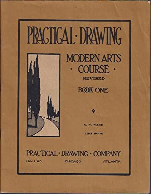 Practical Drawing, Modern Arts Course Revised: Ware, G. W.