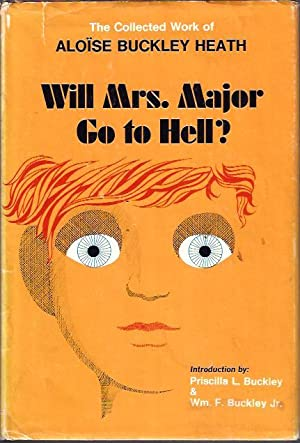 Will Mrs. Major Go to Hell?: Heath, Aloise Buckley