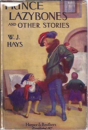 Prince Lazybones and Other Stories: Hays, W. J. Mrs.