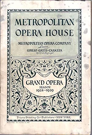Grand Opera Season, 1928 - 1929: Metropolitan Opera Company