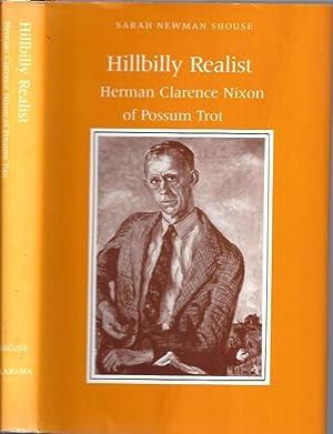 Hillbilly Realist : Herman Clarence Nixon of Possum Trot: Shouse, Sarah Newman