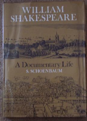 Shakespeare: A Documentary Life: Schoenbaum, S.