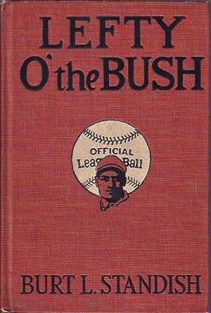 Lefty O' the Bush: Standish, Burt L.