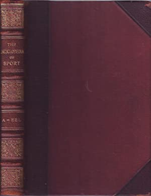 The Encyclopaedia of Sport: The Earl Of Suffolk and Berkshire Hedley Peek and F. G. Aflalo