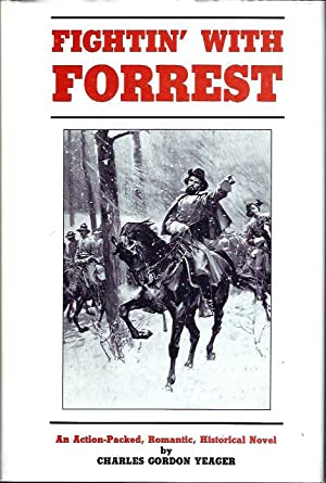 Fightin' with Forrest: Yeager, Charles Gordon