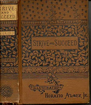 Strive and Succeed : the Progress of Walter Conrad: Alger, Horatio, Jr.
