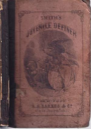 The Juvenile Definer :A Collection and Classification of Familiar Words and Names Correctly Spelled...
