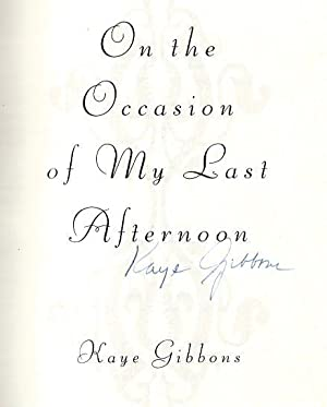 On the Occasion of My Last Afternoon: Gibbons, Kaye