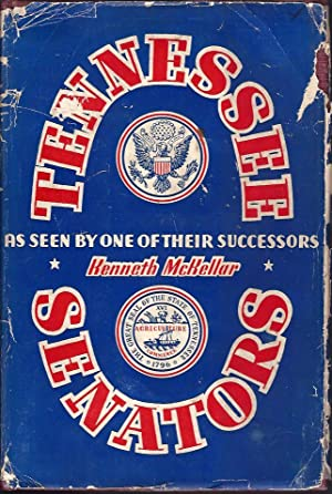 Tennessee Senators As Seen by One of Their Successors: McKellar, Kenneth