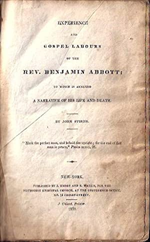 Experience and Gospel Labours of the Rev. Benjamin Abbott; to Which is Annexed a Narrative of His ...