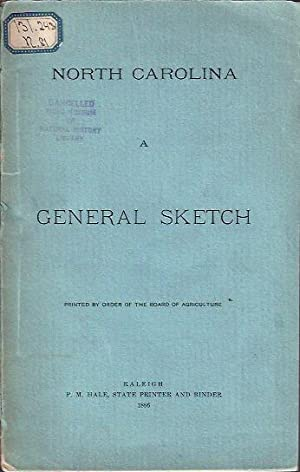 North Carolina: a General Sketch of its Surface, Climate, Productions, Institutions, Etc.: North ...