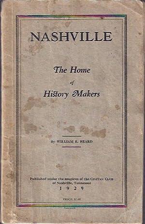 Nashville : the Home of History Makers: Beard, William E.