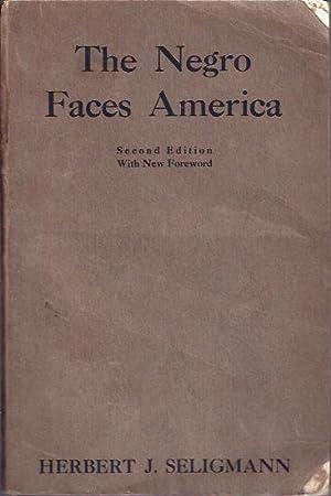 The Negro Faces America: Seligmann, Herbert J.