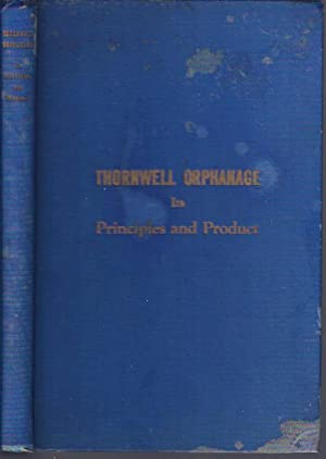 Thornwell Orphanage: its Principles and Product: Thornwell Orphanage