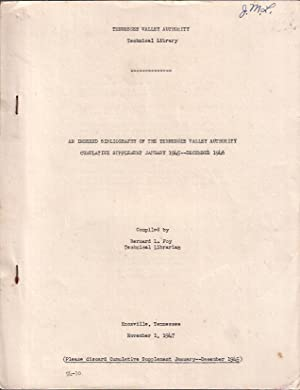 An Indexed Bibliography to the Tennessee Valley Authority :Cumulative Supplement January 1945 -- ...