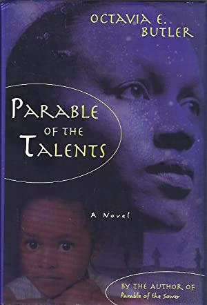 Parable of the Talents: Butler, Octavia E.