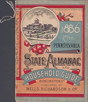 The Pennsylvania State Almanac and Household Guide: Wells, Richardson & Co.
