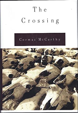 The Crossing :Volume II, The Border Trilogy: McCarthy, Cormac