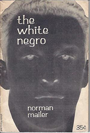 The White Negro: Mailer, Norman