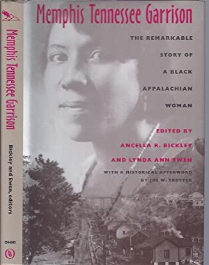 Memphis Tennessee Garrison :The Remarkable Story of a Black Appalachian Woman: Bickley, Ancella R. ...