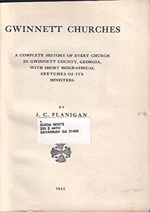 Gwinnett Churches : A Complete History of Every Church in Gwinnett County, Georgia, with Short ...