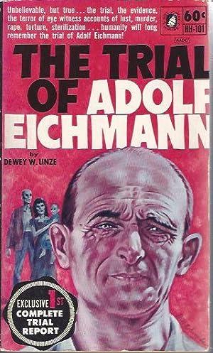 The Trial of Adolf Eichmann: Linze, Dewey W.