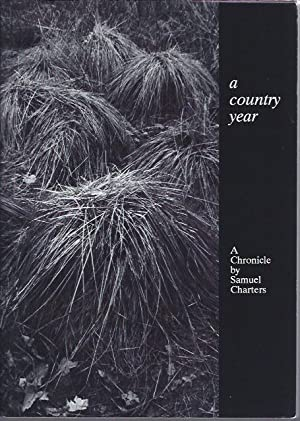 A Country Year : A Chronicle: Charters, Samuel B.