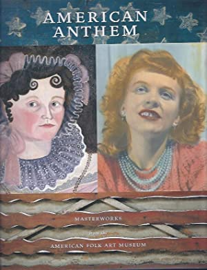 American Anthem : Masterworks from the American Folk Art Museum: Hollander, Stacy C. and Brooke ...
