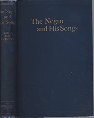 The Negro and His Songs A Study of Typical Negro Songs in the South: Odum, Howard W. and Guy B. ...