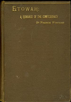 Etowah: a Romance of the Confederacy: Fontaine, Francis