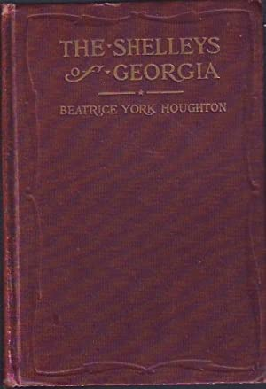 The Shelleys of Georgia: Houghton, Beatrice York