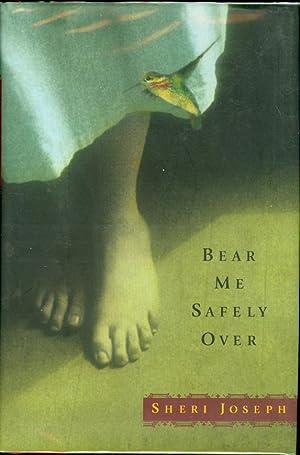 Bear Me Safely Over: Joseph, Sheri