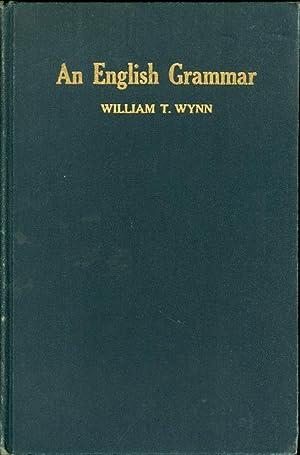 An English Grammar: Wynn, William T.