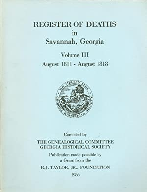 Register of Deaths in Savannah, Georgia: Volume III, August 1811 - August 1818f: Genealogical ...