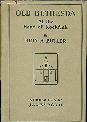 Old Bethesda At the Head of the Rockfish: Butler, Bion H.