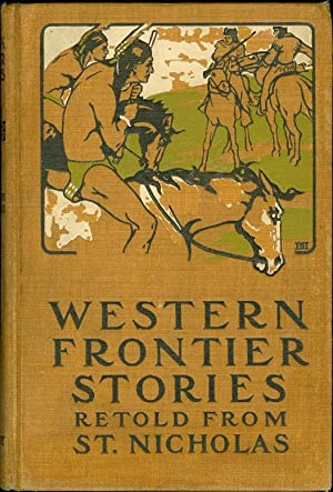 Western Frontier Stories Retold from St. Nicholas: Various