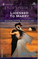 LICENSED TO MARRY (Harlequin Intrigue Ser., No. 638)